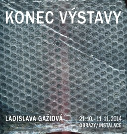 Pozvánka Ladislava Gažiová, Konec výstavy www