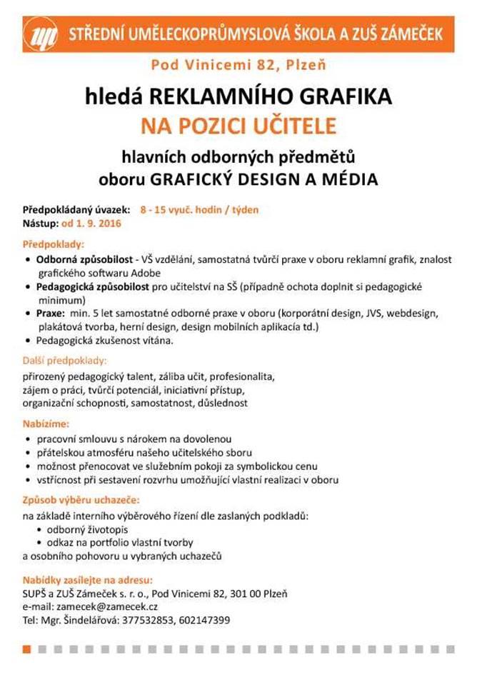 do 15. 7. 2016   SUPŠ a ZUŠ Zámeček Plzeň hledá učitele oboru ... 458d1b8b0ab