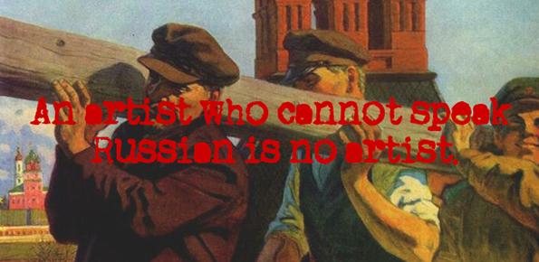 4_an-artist-who-cannot-speak-russian-is-no-artist-2